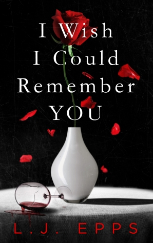 I Wish I Could Remember You by L.J. Epps