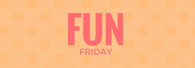 Fun Friday Header!