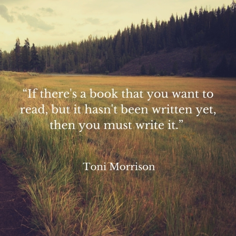 if there is a book that you want to read, but it hasn't been written yet, then you must write it